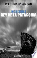 Libro de Menéndez, Rey De La Patagonia