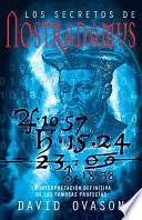 Libro de Los Secretos De Nostradamus: La Interpretacoin Definitiva De Las Famosas Profecias