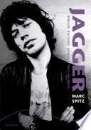 Libro de Jagger. Rebelde, Rockero, Granuja, Trotamundos