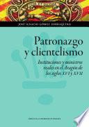 Libro de Patronazgo Y Clientelismo