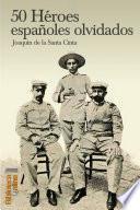 Libro de 50 Héroes Españoles Olvidados