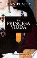 Libro de La Princesa Viuda. Catalina De Aragón