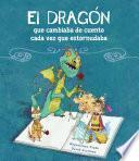 Libro de El Dragón Que Cambiaba De Cuento Cada Vez Que Estornudaba