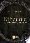 Libro de Ethernia   El ángulo Del Olvido