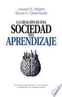 Libro de La Creación De Una Sociedad Del Aprendizaje
