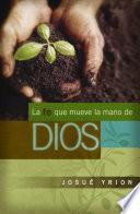 Libro de La Fe Que Mueve La Mano De Dios