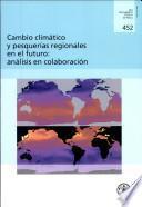 Libro de Cambio Climático Y Pesquerías Regionales En El Futuro