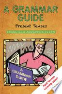 Libro de A Grammar Guide: Present Tenses And Dictionary