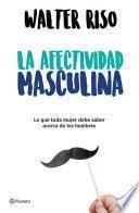 Libro de La Afectividad Masculina (edición Mexicana)