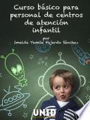 Libro de Curso Básico Para Personal De Centros De Atención Infantil