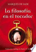 Libro de La Filosofia En El Tocador / Philosophy In The Dressing Room