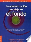Libro de La Administración Que Deja Ver El Fondo