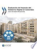 Libro de Evaluación De Impacto Del Gobierno Digital En Colombia Hacia Una Nueva Metodología
