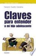 Libro de Claves Para Entender A Mi Hijo Adolescente