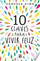 Libro de 10 Claves Para Vivir Feliz