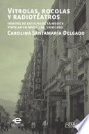 Libro de Vitrolas, Rocolas Y Radioteatros