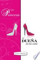 Libro de De Princesa A Dueña De Mi Vida