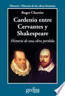 Libro de Cardenio Entre Cervantes Y Shakespeare