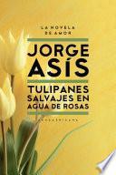 Libro de Tulipanes Salvajes En Agua De Rosas