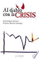 Libro de Al Diablo Con La Crisis