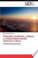 Libro de Filosofía, Tradición, Cultura Y Modernidad Desde América Latin