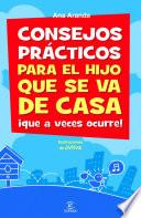 Libro de Consejos Prácticos Para El Hijo Que Se Va De Casa ¡que A Veces Ocurre!
