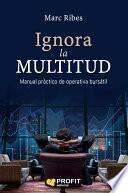Libro de Ignora La Multitud