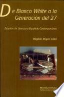 Libro de De Blanco White A La Generación Del 27