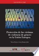 Libro de Protección De Las Víctimas De Violencia De Género En La Unión Europea