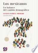 Libro de Los Mexicanos. Un Balance Del Cambio Demográfico
