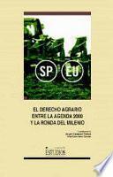 Libro de El Derecho Agrario Entre La Agenda 2000 Y La Ronda Del Milenio