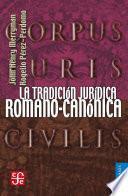 Libro de La Tradición Jurídica Romano Canónica