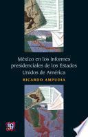 Libro de México En Los Informes Presidenciales De Los Estados Unidos De América