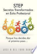 Libro de Step Secretos Transformados En Éxito Profesional