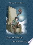 Libro de Cuando Santi Decidió Ser Rey
