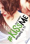 Libro de Inmune A Ti (#kissme 3)
