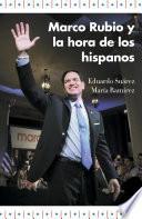 Libro de Marco Rubio Y La Hora De Los Hispanos