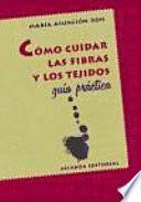 Libro de Cómo Cuidar Las Fibras Y Los Tejidos