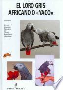 Libro de El Loro Gris Africano O  Yaco