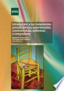 Libro de IntroducciÓn A Los Tratamientos PsicodinÁmicos, Experienciales, Constructivistas, SistÉmicos E Integradores