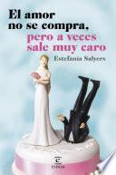 Libro de El Amor No Se Compra, Pero A Veces Sale Muy Caro