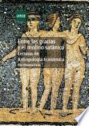 Libro de Entre Las Gracias Y El Molino Satánico. Lecturas De Antropología Económica