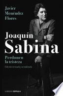 Libro de Joaquín Sabina. Perdonen La Tristeza