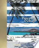 Libro de Práctica Dibujo   Xl Libro De Ejercicios 12: Playa