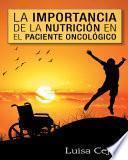 Libro de La Importancia De La Nutrición En El Paciente Oncológico