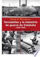 Libro de Tarradellas Y La Industria De Guerra En Catalunya (1936 1939)