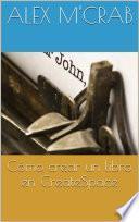 Libro de Como Crear Un Libro En Createspace