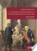 Libro de La ConspiraciÓn De Madrigal O El Poder Seductor De La Palabra