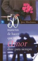 Libro de 50 Maneras De Hacer Que Tu Amor Dure Para Siempre
