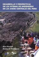 Libro de Desarrollo Y Perspectivas De Los Sistemas De Andenería De Los Andes Centrales Del Perú